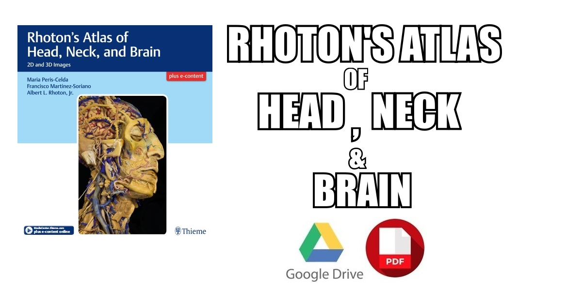 Rhoton\'s Atlas of Head, Neck, and Brain PDF Free Download [Direct Link]