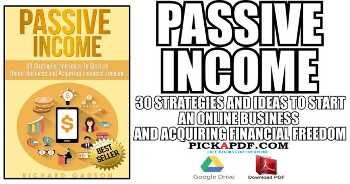 Passive Income: 30 Strategies and Ideas To Start an Online Business and Acquiring Financial Freedom PDF