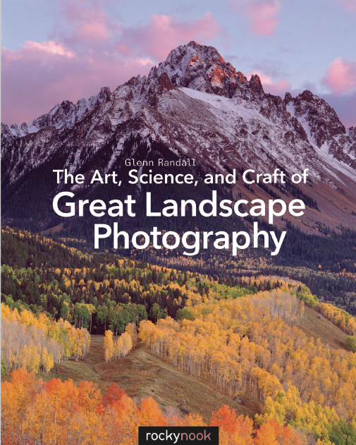 The Art, Science, and Craft of Great Landscape Photography PDF
