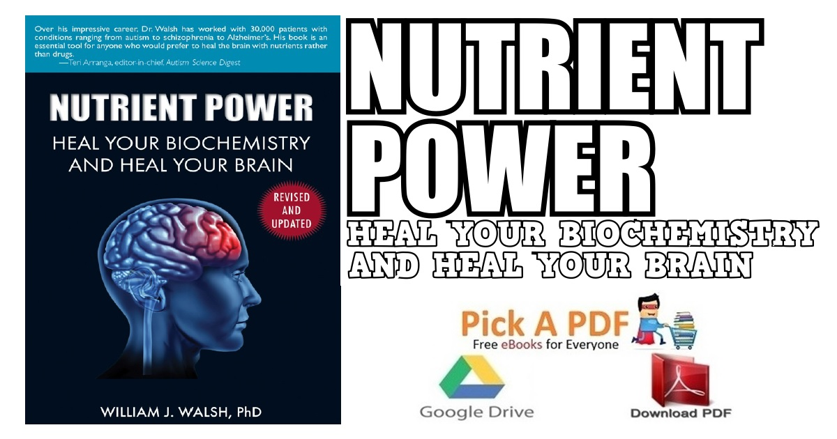 Nutrient Power: Heal Your Biochemistry and Heal Your Brain PDF
