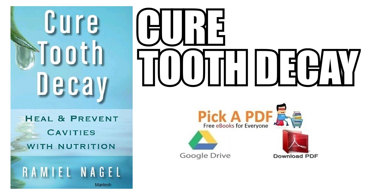 Cure Tooth Decay: Heal and Prevent Cavities with Nutrition PDF