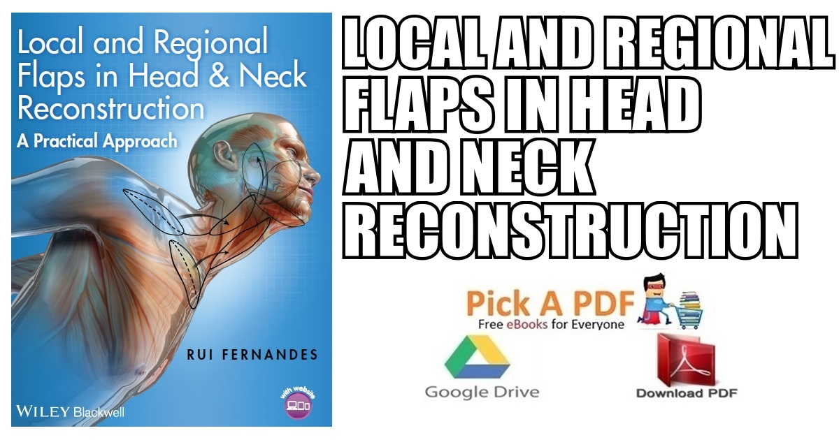 Local and Regional Flaps in Head and Neck Reconstruction PDF