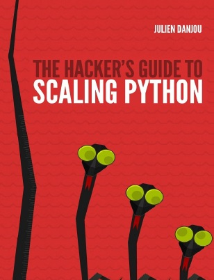 The Hacker's Guide to Scaling Python PDF