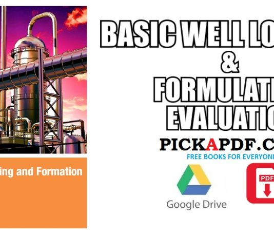 Basic Well Logging and Formation Evaluation PDF