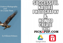 Successful Nature Photographs and How To Create Them PDF