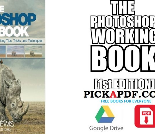 The Photoshop Workbook: Professional Retouching and Compositing Tips, Tricks, and Techniques PDF