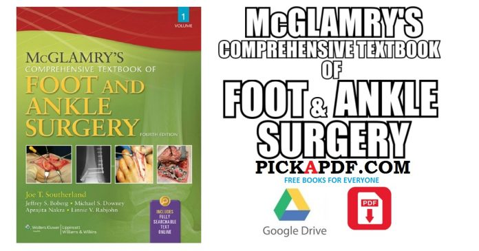McGlamry's Comprehensive Textbook of Foot and Ankle Surgery PDF
