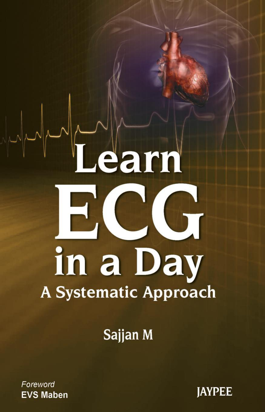 Learn ECG in a Day: A Systematic Approach PDF