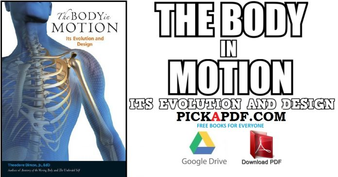 The Body in Motion: Its Evolution and Design PDF