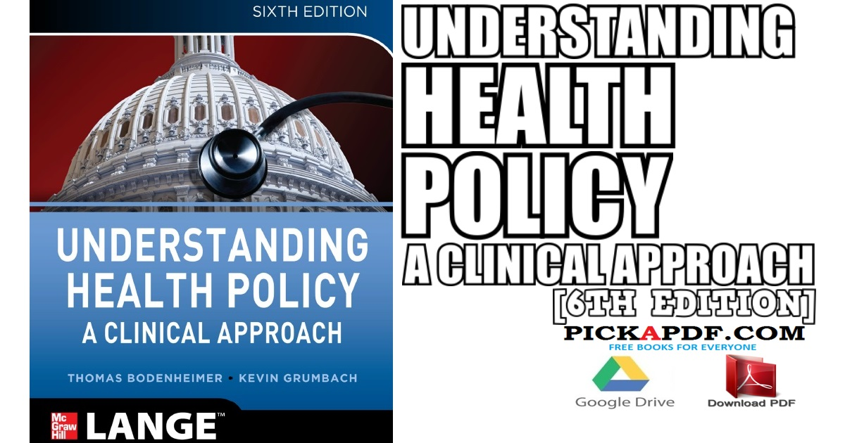 Understanding Health Policy: A Clinical Approach 6th Edition PDF