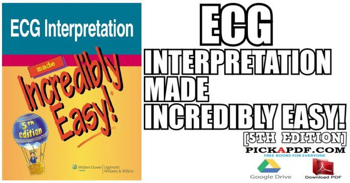 ECG Interpretation Made Incredibly Easy! PDF