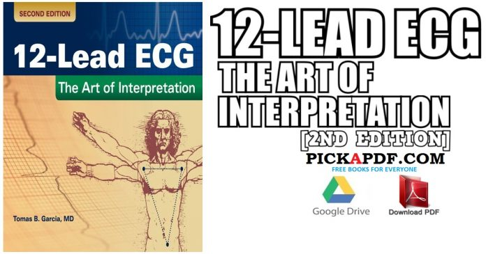 12-Lead ECG: The Art of Interpretation 2nd Edition PDF