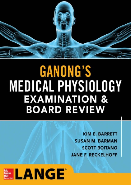 Ganong's Physiology Examination and Board Review PDF