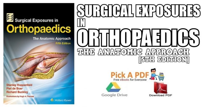 Surgical Exposures in Orthopaedics: The Anatomic Approach 5th Edition PDF