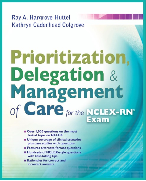Prioritization, Delegation, and Management of Care for the NCLEX-RN Exam PDF