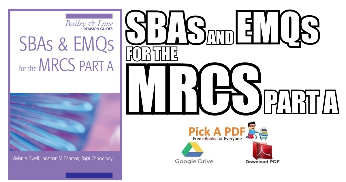 SBAs and EMQs for the MRCS Part A PDF