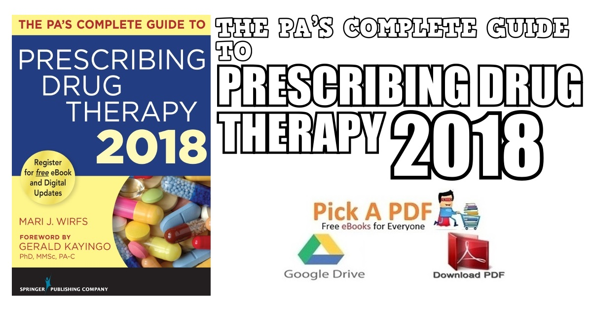 The PA's Complete Guide to Prescribing Drug Therapy 2018 PDF