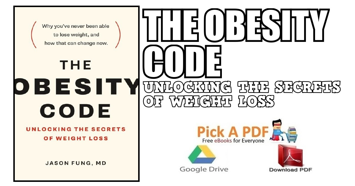 The Obesity Code: Unlocking the Secrets of Weight Loss PDF